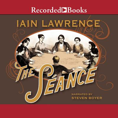 The Séance Audiobook, by Iain Lawrence