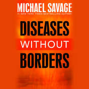 Diseases without Borders: Boosting Your Immunity against Viruses and Diseases from the Flu and Measles to Tuberculosis, by Michael Savage