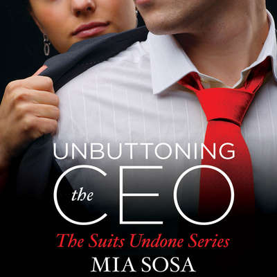 Unbuttoning the CEO Audiobook, by Mia Sosa
