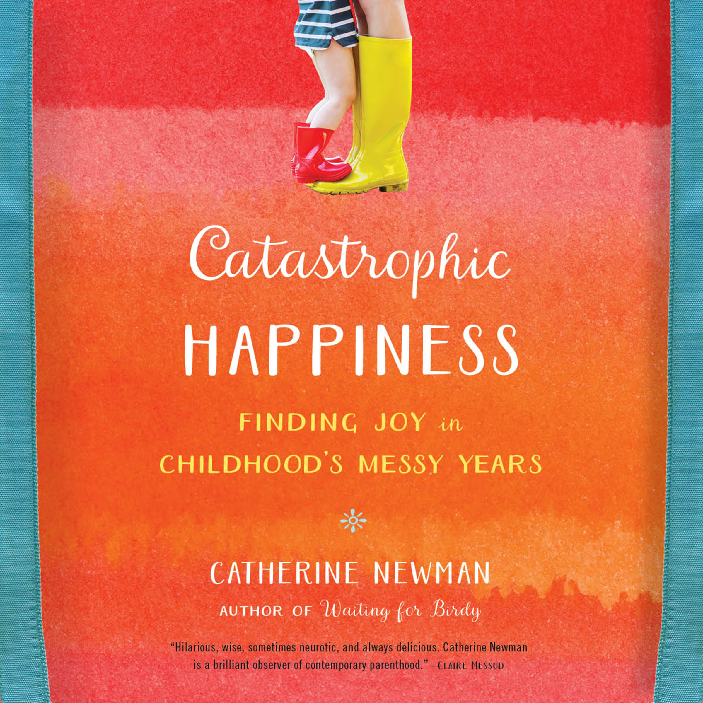 Printable Catastrophic Happiness: Finding Joy in Childhood's Messy Years Audiobook Cover Art