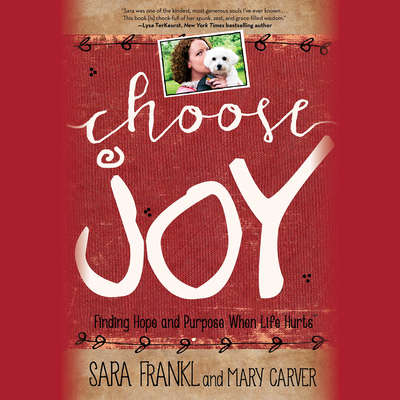 Choose Joy: Finding Hope and Purpose When Life Hurts Audiobook, by
