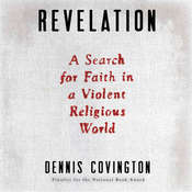 Revelation: A Search for Faith in a Violent Religious World Audiobook, by Dennis Covington