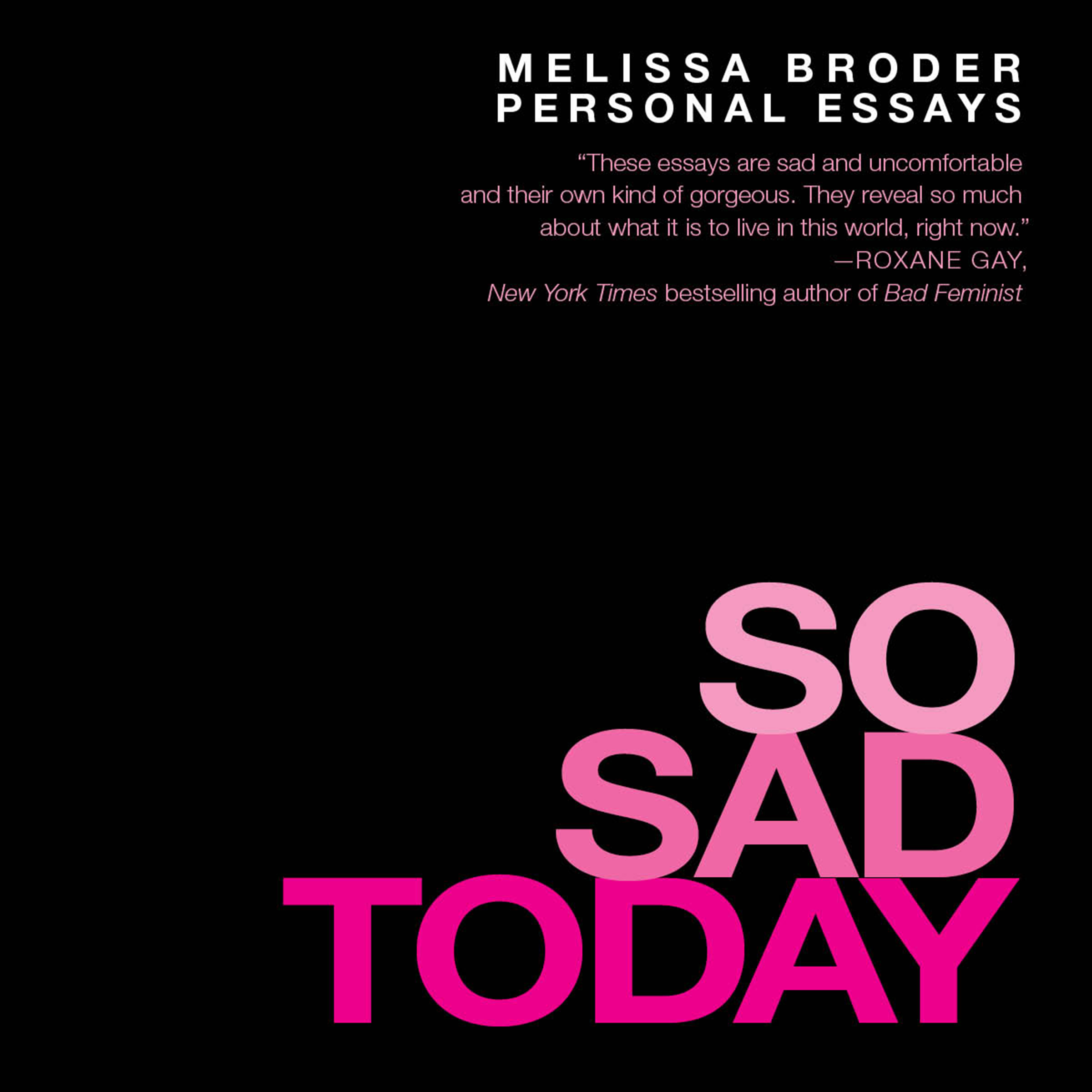 Printable So Sad Today: Personal Essays Audiobook Cover Art