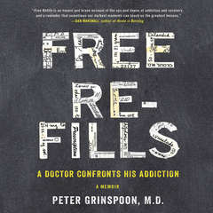 Free Refills: A Doctor Confronts His Addiction Audiobook, by Peter Grinspoon