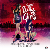 Around the Way Girls Audiobook, by La Jill Hunt, LaJill Hunt, Angel M. Hunter, Dwayne S. Joseph