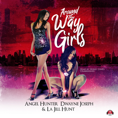Around the Way Girls Audiobook, by Angel M. Hunter, Dwayne S. Joseph, LaJill Hunt