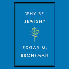 Why Be Jewish?: A Testament Audiobook, by Edgar Bronfman