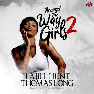 Around the Way Girls 2 Audiobook, by LaJill Hunt