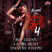 Around the Way Girls 4 Audiobook, by Roy Glenn, La Jill Hunt, LaJill Hunt, Dwayne Joseph