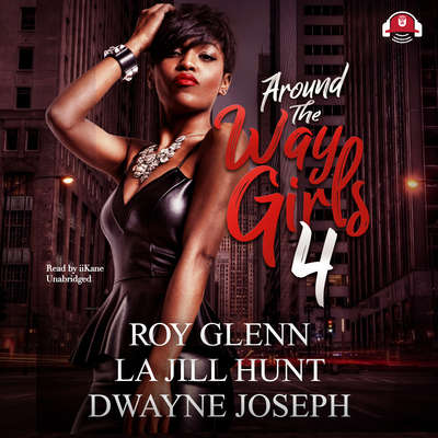 Around the Way Girls 4 Audiobook, by Roy Glenn