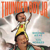 Thunder Boy Jr., by Sherman Alexi