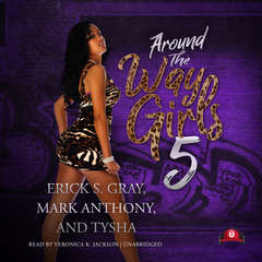 Around the Way Girls 5 Audiobook, by Erick S. Gray, Mark Anthony, Tysha