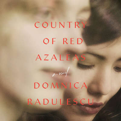 Country of Red Azaleas Audiobook, by Domnica Radulescu