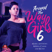 Around the Way Girls 6 Audiobook, by Mark Anthony, Meisha Camm, Blunt