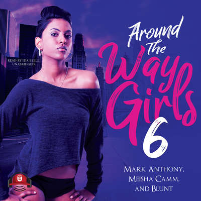 Around the Way Girls 6 Audiobook, by Mark Anthony