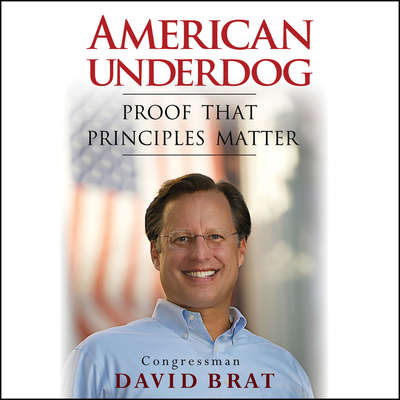 American Underdog: Proof That Principles Matter Audiobook, by David Brat