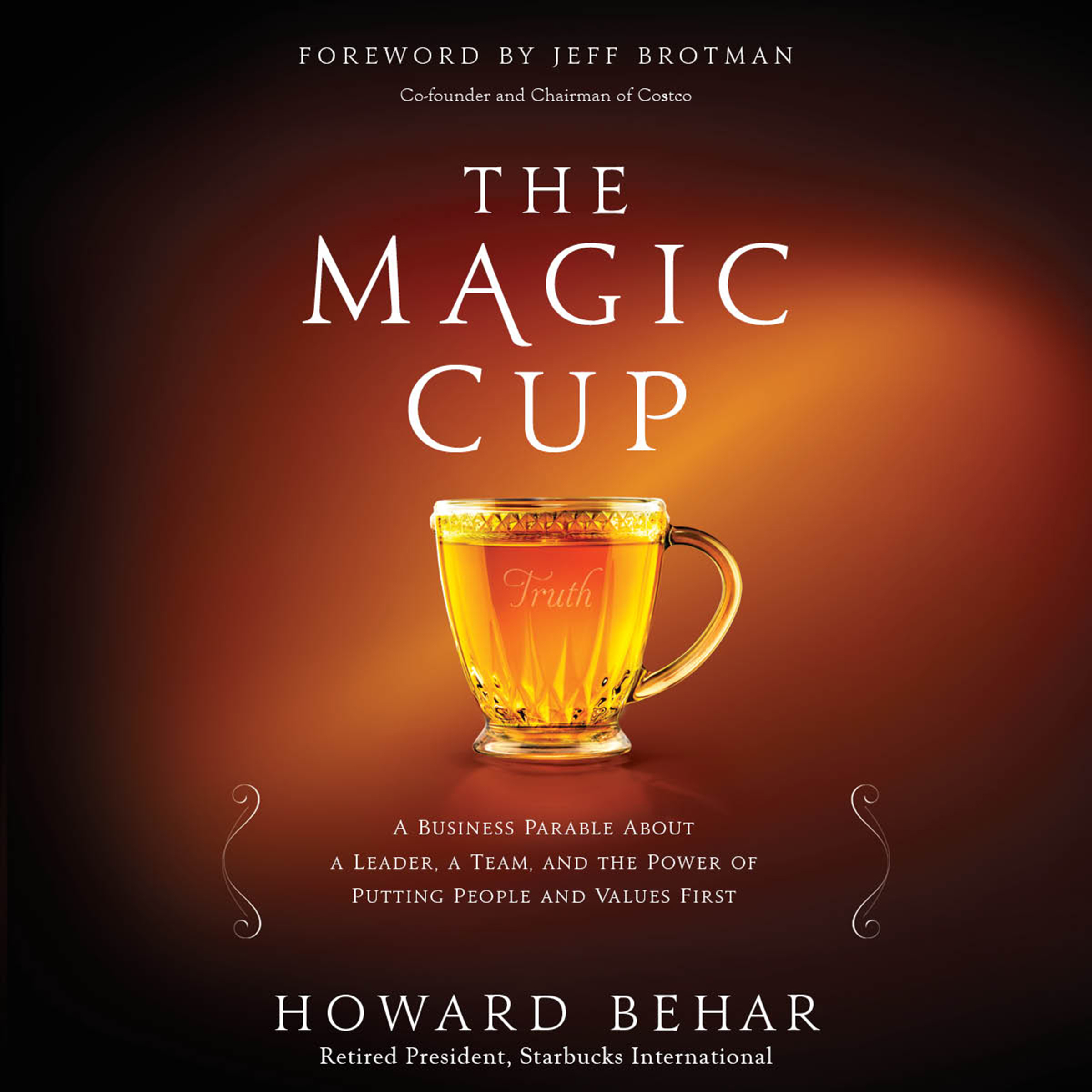 Printable The Magic Cup: A Business Parable about a Leader, a Team, and the Power of Putting People and Values First Audiobook Cover Art