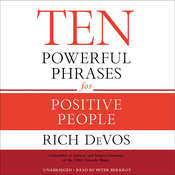 Ten Powerful Phrases for Positive People, by Rich DeVos