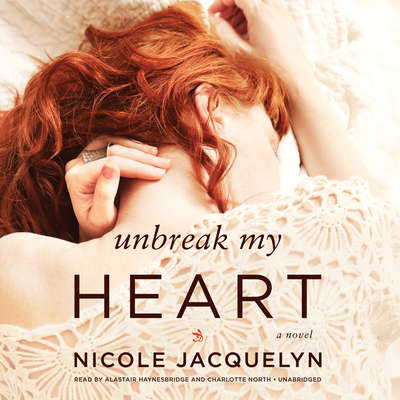 Unbreak My Heart Audiobook, by Nicole Jacquelyn