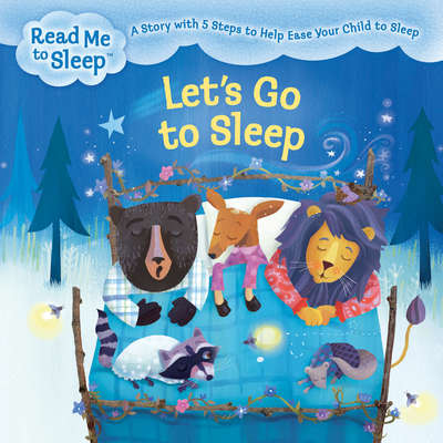 Lets Go to Sleep: A Story with Five Steps to Help Ease Your Child to Sleep Audiobook, by Maisie Reade