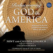 Rediscovering God in America: Reflections on the Role of Faith in Our Nations History and Future Audiobook, by Newt Gingrich, Callista Gingrich