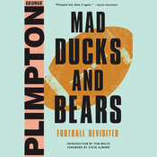 Mad Ducks and Bears: Football Revisited, by George Plimpton