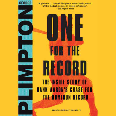One for the Record: The Inside Story of Hank Aarons Chase for the Home Run Record Audiobook, by George Plimpton