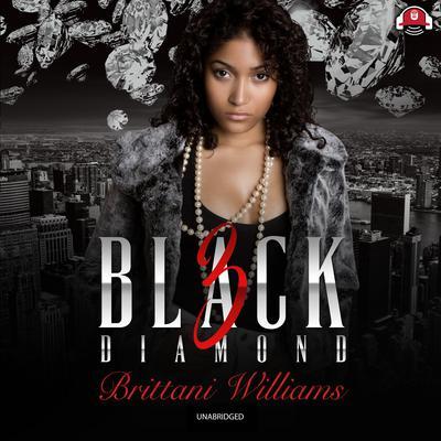 Black Diamond 3: Lucky Chance Audiobook, by Brittani Williams