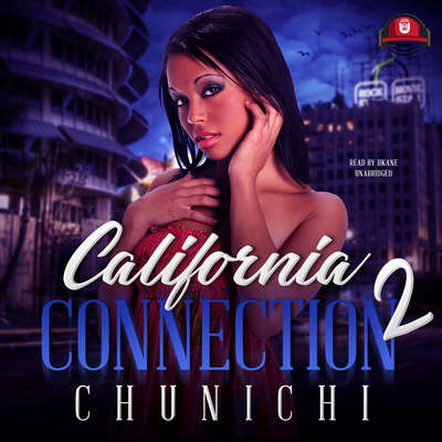California Connection 2 Audiobook, by Chunichi