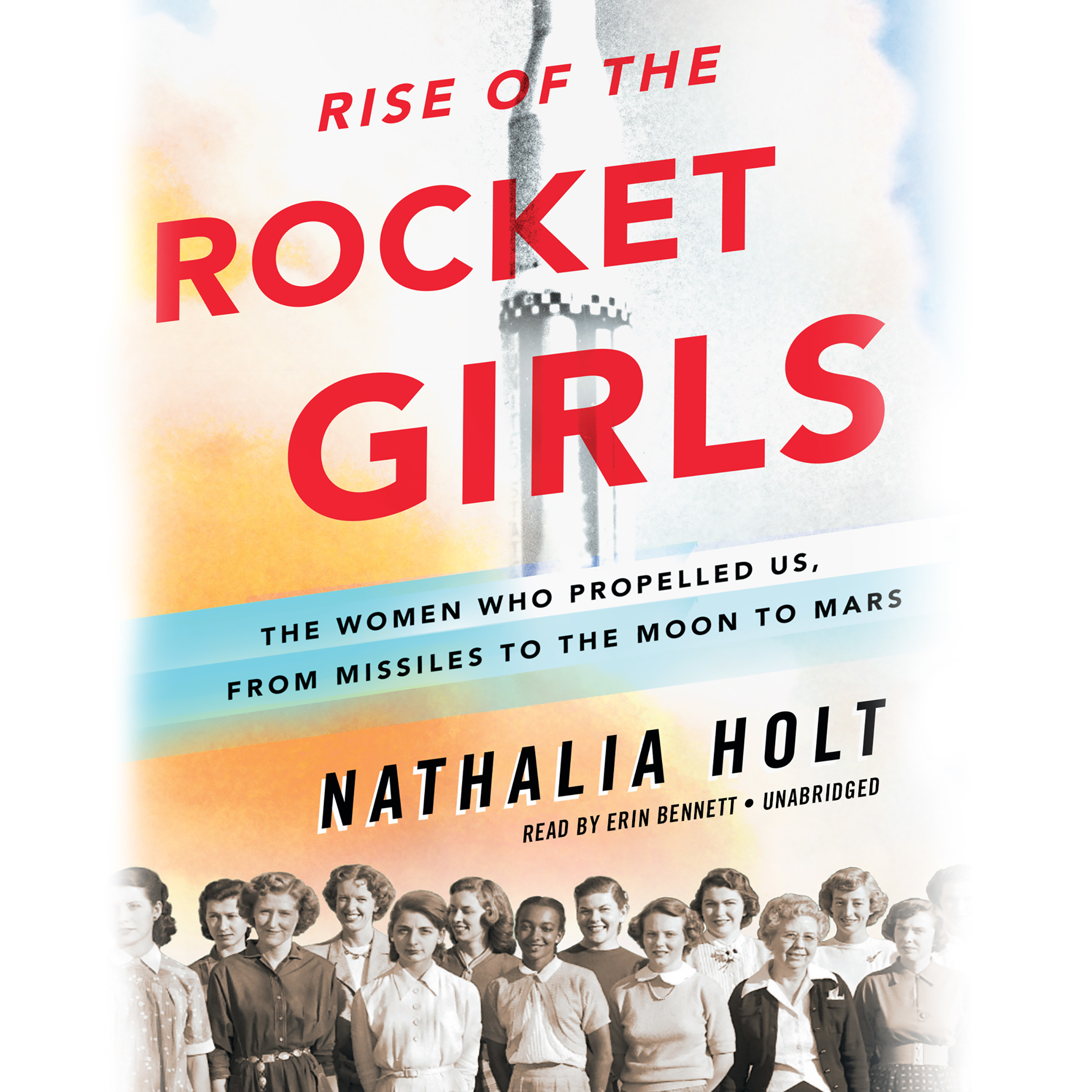 Printable Rise of the Rocket Girls: The Women Who Propelled Us, from Missiles to the Moon to Mars Audiobook Cover Art