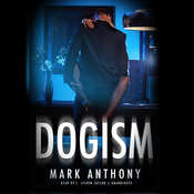 Dogism Audiobook, by Mark Anthony