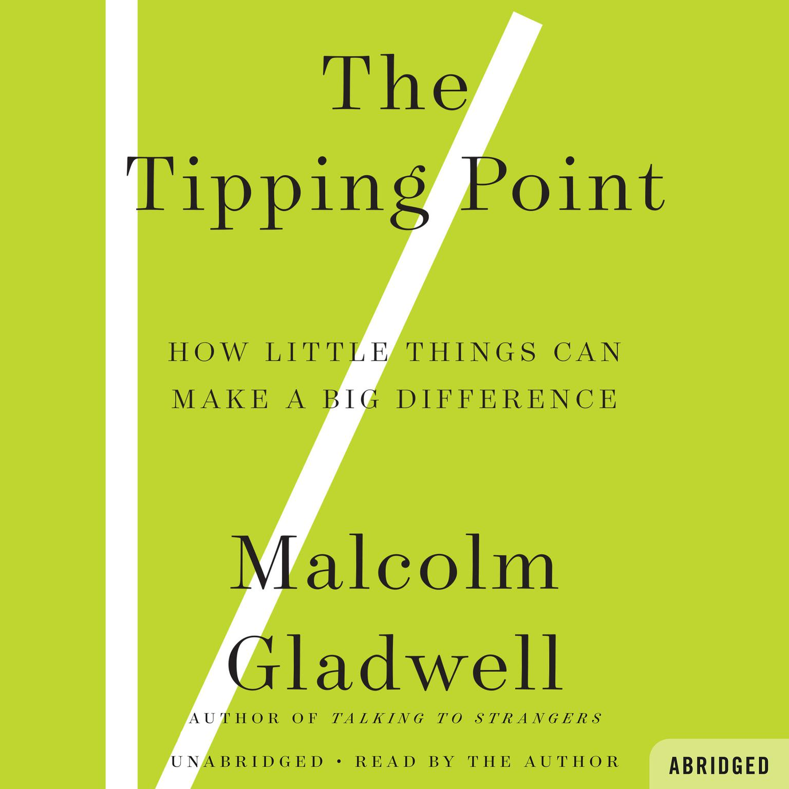 The Tipping Point (Abridged): How Little Things Can Make a Big Difference Audiobook, by Malcolm Gladwell