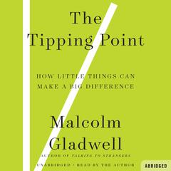 The Tipping Point: How Little Things Can Make a Big Difference Audiobook, by Malcolm Gladwell