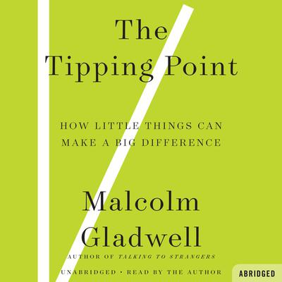 The Tipping Point: How Little Things Can Make a Big Difference Audiobook, by