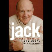 Jack: Straight from the Gut Audiobook, by Jack Welch, John A. Byrne