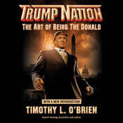 Trumpnation: The Art of Being The Donald Audiobook, by Timothy L. O'Brien