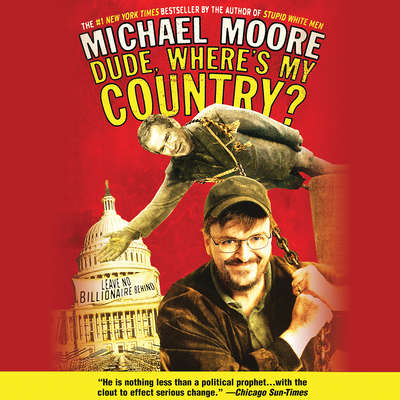 Dude, Wheres My Country? Audiobook, by Michael Moore
