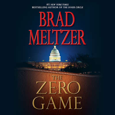 The Zero Game Audiobook, by Brad Meltzer