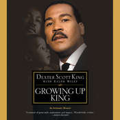 Growing Up King: An Intimate Memoir Audiobook, by Dexter Scott King