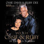 With Ossie and Ruby: In This Life Together, by Ossie Davis, Ruby Dee