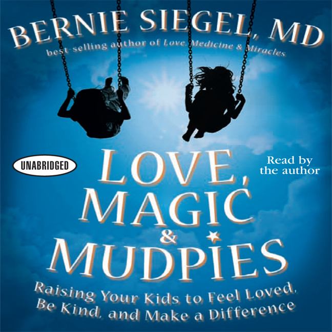 Printable Love, Magic, and Mudpies: Raising Your Kids to Feel Loved, Be Kind, and Make a Difference Audiobook Cover Art