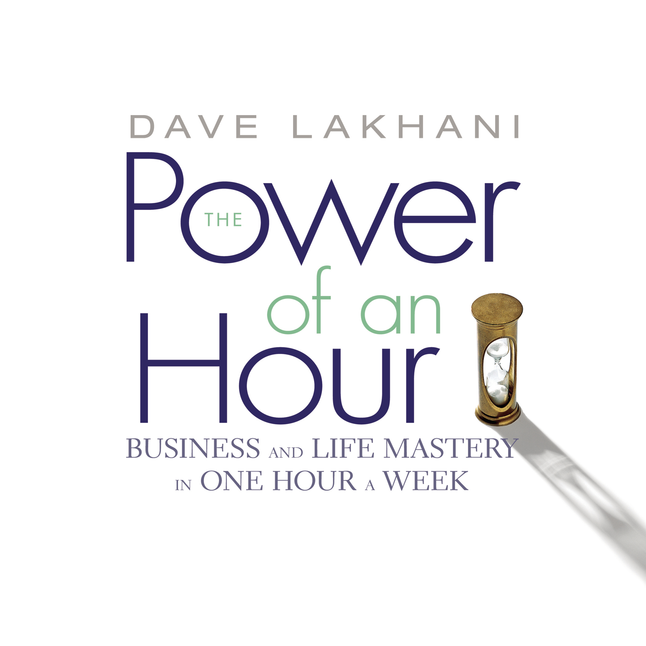 Printable The Power of an Hour: Business and Life Mastery in One Hour a Week Audiobook Cover Art