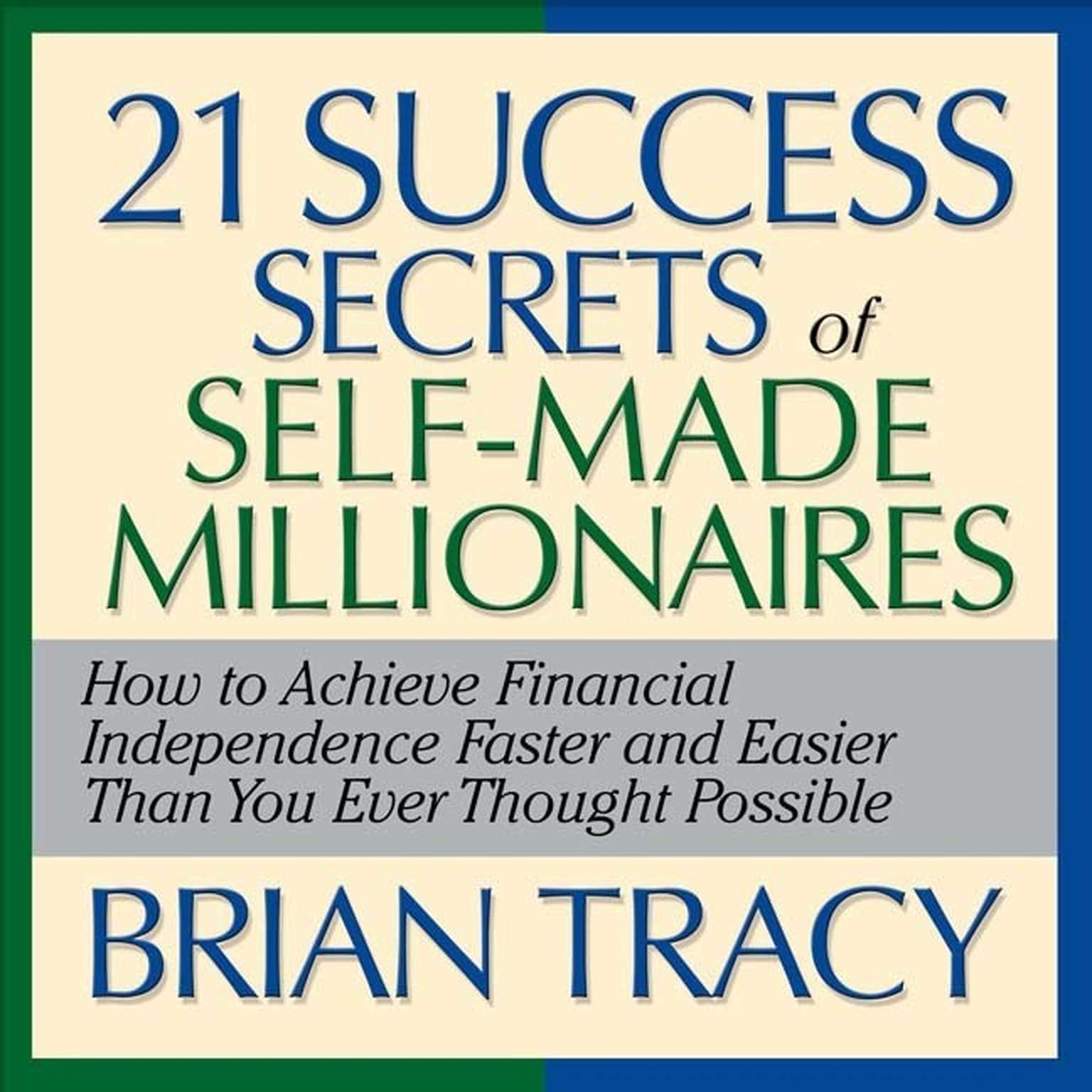 Printable The 21 Success Secrets Self-Made Millionaires: How to Achieve Financial Independence Faster and Easier Than You Ever Thought Possible Audiobook Cover Art