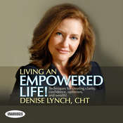 Living An Empowered Life, by Denise Lynch