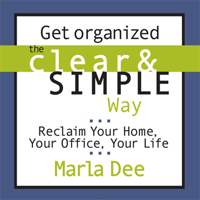 Printable Get Organized the Clear & Simple Way: Reclaim Your Home, Your Office, Your Life Audiobook Cover Art
