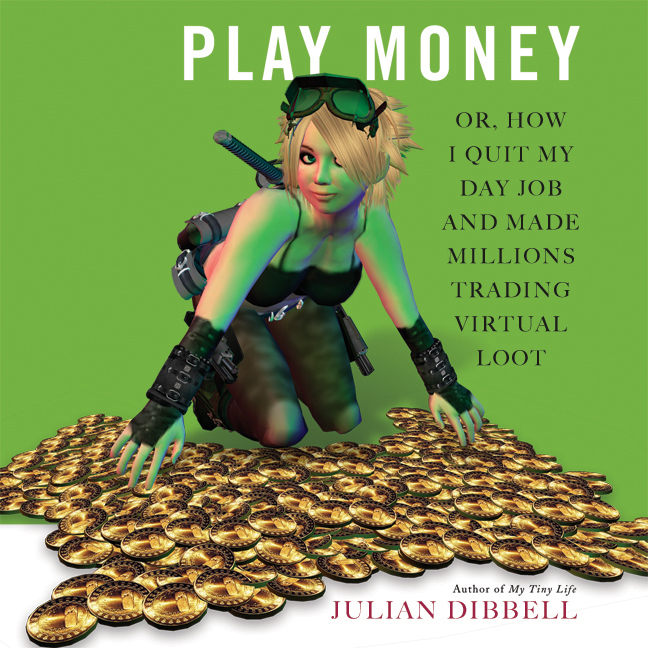 Printable Play Money: Or, How I Quit My Day Job and Made Millions Trading Virtual Loot Audiobook Cover Art