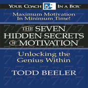 The 7 Hidden Secrets of Motivation: Unlocking the Genius Within Audiobook, by Todd Beeler