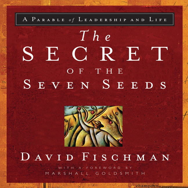 Printable The Secret of the Seven Seeds: A Parable of Leadership and Life Audiobook Cover Art