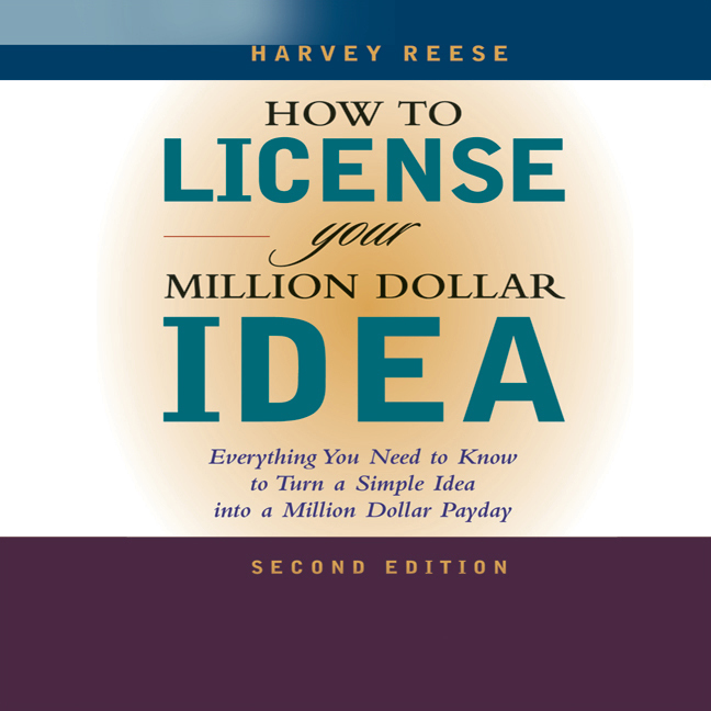 Printable How to License Your Million Dollar Idea: Everything You Need to Know to Turn a Simple Idea Into a Million Dollar Payday, 2nd Edition Audiobook Cover Art