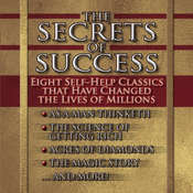The Secrets of Success: Nine Self-Help Classics That Have Changed the Lives of Millions, by James Allen